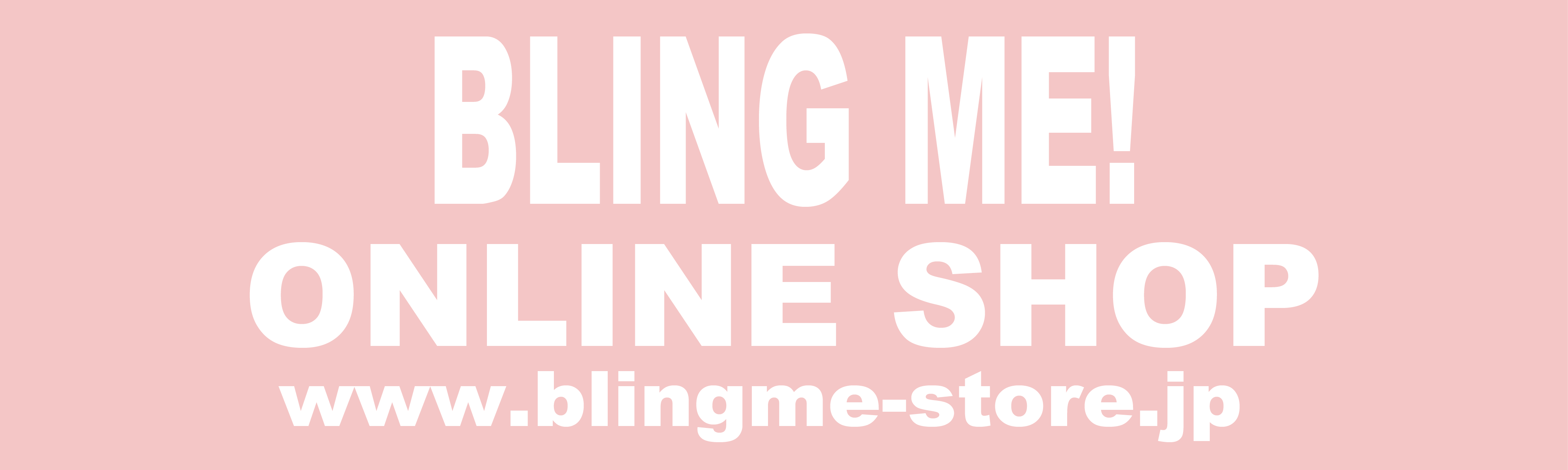 「Bling Me!」Online Shop
